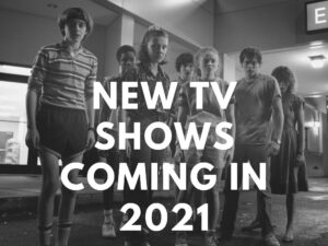 New TV Shows Coming in 2021